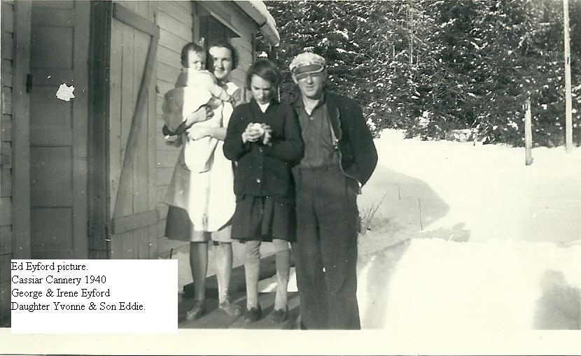Cassiar Cannery - 1940 -Ed Eyford-George and Irene Eyford with daugher Yvonne and son Eddie.  The family were long time residents of Cassiar Cannery year round.  Note photo of a visiting Ed in 2010 above.